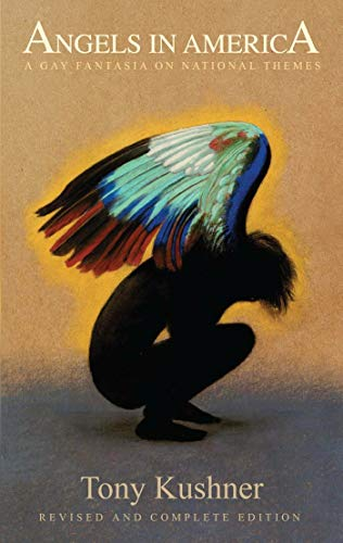 (Angels in America: A Gay Fantasia on National Themes: Revised and Complete Edition)