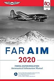 FAR/AIM 2020: Federal Aviation Regulations/Aeronautical Information Manual (FAR/AIM Series)