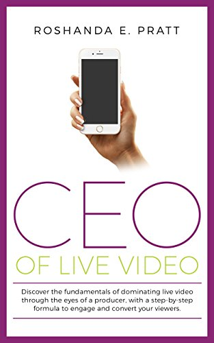 CEO OF LIVE VIDEO: Discover the fundamentals of dominating live video through the eyes of a producer, with a step-by-step formula to engage and convert your viewers. cover