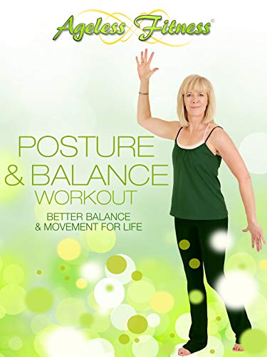Ageless Fitness - Posture & Balance Workout: Better Balance & Movement for Life