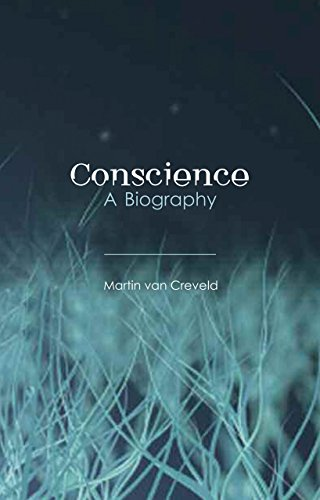 Book cover from Conscience: A Biography by Martin van Creveld