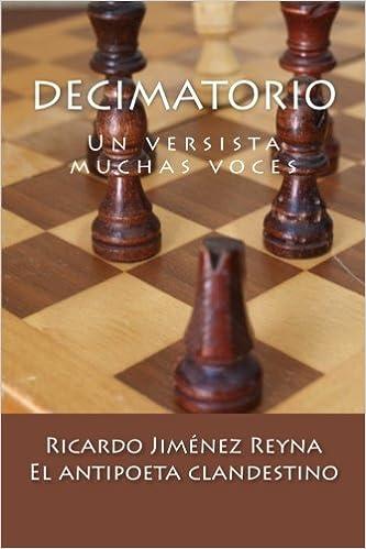 Decimatorio: Un versista muchas voces: Volume 5 Ecos de Prisión: Amazon.es: Reyna, Ricardo Jiménez: Libros