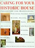 Caring for Your Historic House, National Heritage Preservation Institute Staff and Gordon Bock, 0810940876