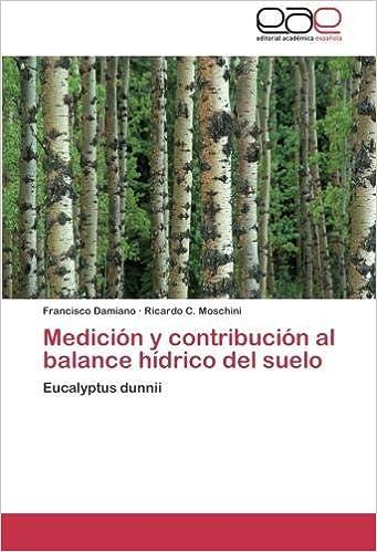 Medicion y Contribucion Al Balance Hidrico del Suelo: Amazon.es: Francisco Damiano, Ricardo C. Moschini: Libros