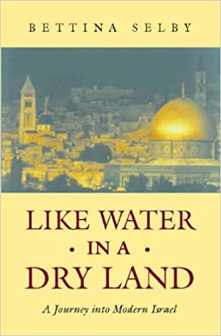 Book Like Water in a Dry Land: A journey into modern Israel