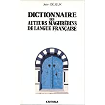 Dictionnaire des Auteurs Maghrebins de Langue Francaise