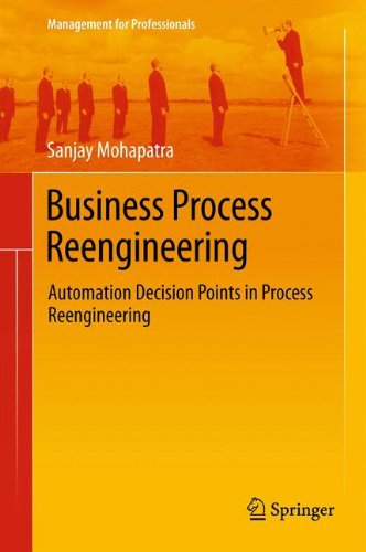 Business Process Reengineering: Automation Decision Points in Process Reengineering (Management for Professionals) by Brand: Springer