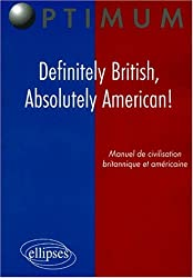 Definitely British, Absolutely American! - Manuel de civilisation britannique et américaine