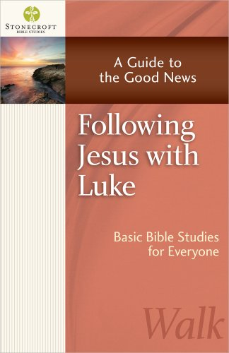 Following Jesus with Luke: A Guide to the Good News (Stonecroft Bible Studies)