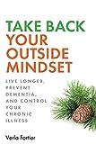 Take Back Your Outside Mindset: Live