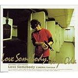 Love Somebody(CINEMA version)