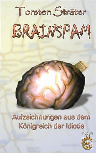 Belletristik Fantasy Fein Torsten Sträter Brainspam