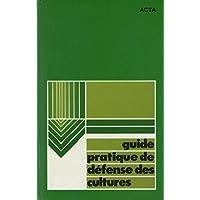 Guide pratique de défense des cultures : Reconnaissance des ennemis, notions de protection des cultures