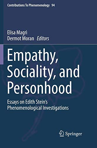 (Empathy, Sociality, and Personhood: Essays on Edith Stein's Phenomenological Investigations (Contributions to Phenomenology))