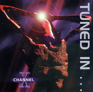 Channel X - Tuned In Turned On - Zortam Music