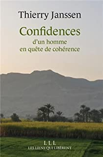 Confidences d' un homme en quête de cohérence par Janssen