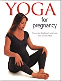 Yoga for Pregnancy, Francoise Barbira Freedman and Dorial Hall, 1844030598