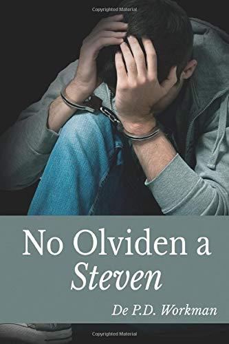 No Olviden a Steven por P.D. Workman