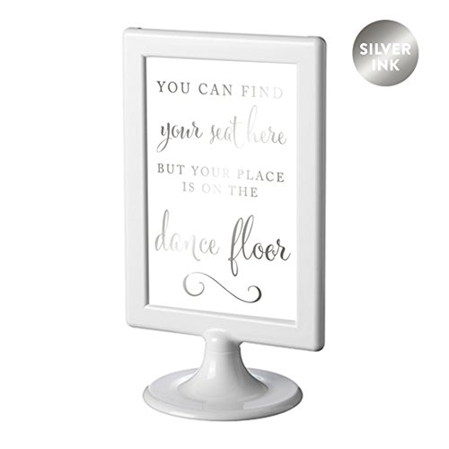 Andaz Press Framed Wedding Party Signs, Metallic Silver Ink, 4x6-inch, You Can Find Your Seat Here, But Your Place is On the Dance Floor, Double-Sided, 1-Pack, Colored Decorations