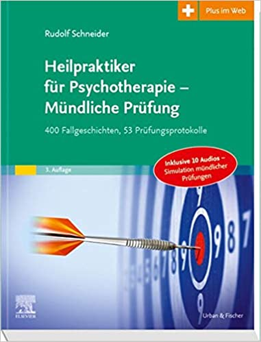 Heilpraktiker für Psychotherapie - Mündliche Prüfung: 400 Fallgeschichten, 53 Prüfungsprotokolle - Mit Plus im Web, by Rudolf Schneider
