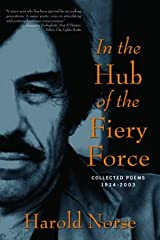 In the Hub of the Fiery Force: Collected Poems 1934-2003 Paperback