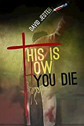 This Is How You Die: A Thriller