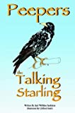 Peepers the Talking Starling, Judi Willkins Sarkisian, 1414030924