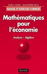 Mathématiques pour l'économie : Analyse, algèbre