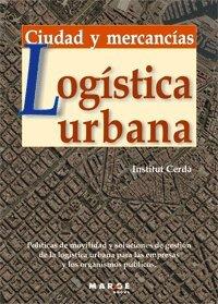 Descargar Libro Logística Urbana: Ciudad Y Mercancías Institut Cerdà