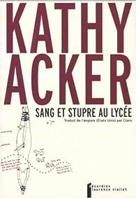 Sang et stupre au lycée par Kathy Acker