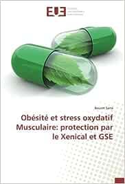 Obesite et strèss oxydatif Musculaire: protection par le Xenical et GSe (OMN.UNIV.EUROP.)