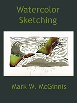 Watercolor Sketching by [McGinnis, Mark]