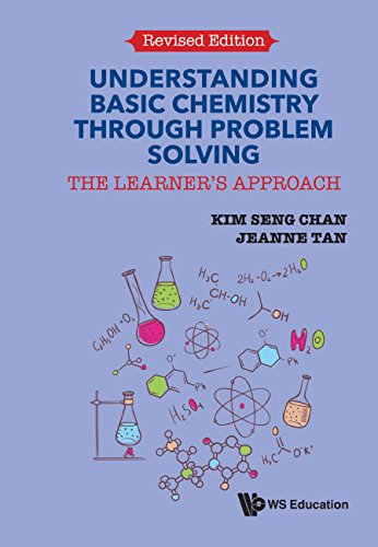 Understanding Basic Chemistry Through Problem Solving:The Learner's ApproachRevised Edition