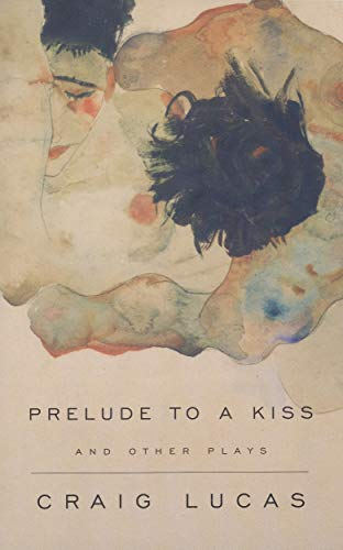A Prelude to a Kiss and Other Plays (Playwrights Canada Press)