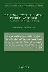 The Legal Status of Dimmi-s in the Islamic West par Maribel Fierro