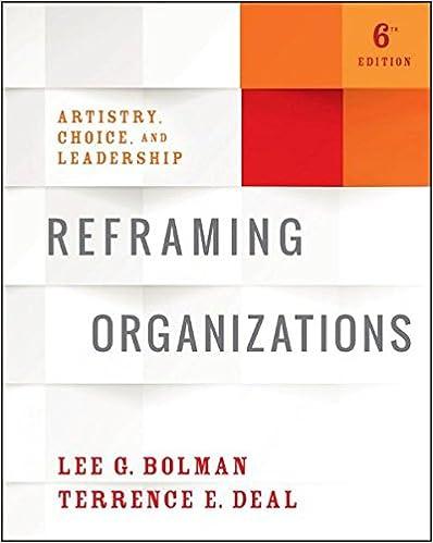 Reframing organizations artistry choice and leadership lee g reframing organizations artistry choice and leadership 6th edition fandeluxe Images