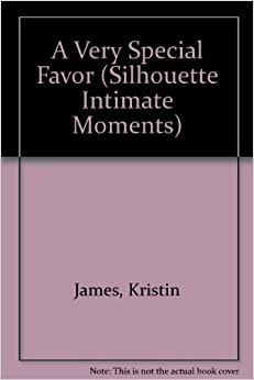 Book Very Special Favor (Silhouette Intimate Moments) by Kristin James (1991-08-01)