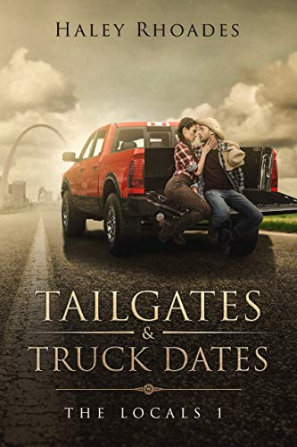 Tailgates & Truck Dates (The Locals Book 1)