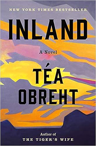 Inland: A Novel: Téa Obreht: 9780812992861: Amazon com: Books