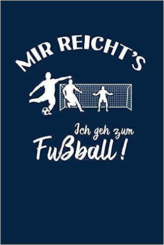 Fussballer Ich Geh Zum Fussball Notizbuch Notizheft Fur