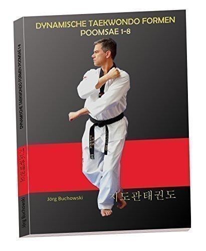 DYNAMISCHE TAEKWONDO FORMEN POOMSAE 1-8 (In 450 Bildern detailliert dargestellte Bewegungsabläufe) auf hochwertigem Fotopapier