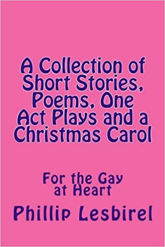 A Collection of Short Stories, Poems, One Act Plays and a ...