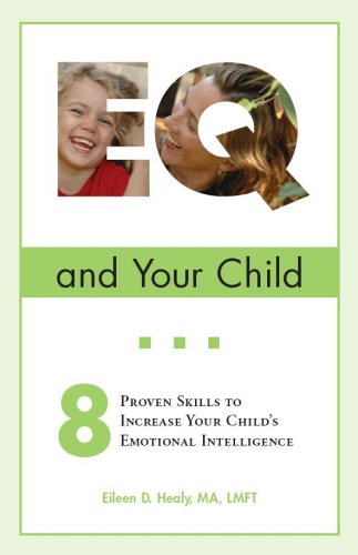 EQ and Your Child: 8 Proven Skills To Increase Your Child's Emotional Intelligence