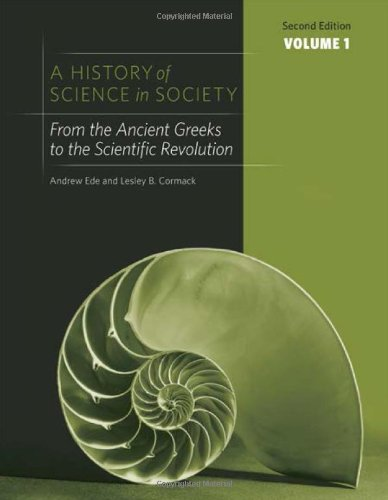 A History of Science in Society, Volume I: From the Ancient Greeks to the Scientific Revolution, Second Edition