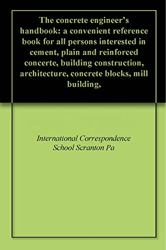 [The concrete engineer's handbook: a convenient reference book for all persons interested in cement, plain and reinforced concerte, building construction, architecture, concrete blocks, mill building,] (Reinforced Cement Concrete)