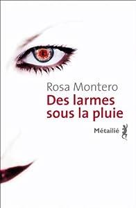 vignette de 'Des Larmes sous la pluie n° 1 (Rosa MONTERO)'