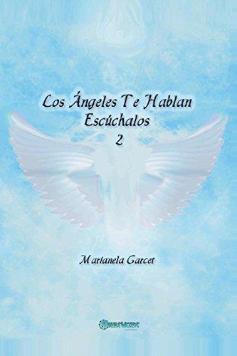 Los Angeles te hablan: Escuchalos II (Volume 2) (Spanish Edition) [Marianela Garcet] (Tapa Blanda)