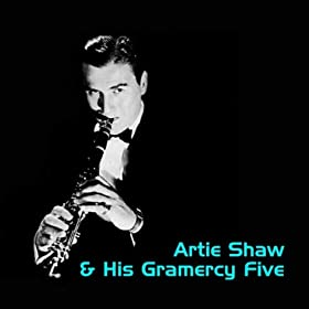 Artie Shaw And His Orchestra - Melody And Madness Vol. V
