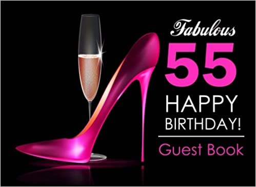 Fabulous 55 Happy Birthday Guest Book 55th For Women With Pink Stilettos Champagne Cover Message Party