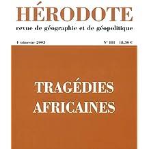 Hérodote - N°111: Tragédies africaines